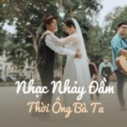 Nghe nhạc hay Nhạc Nhảy Đầm Thời Ông Bà Ta Mp3 hot