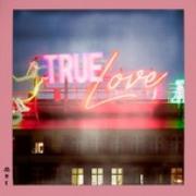 Tải nhạc mới True Love hay nhất