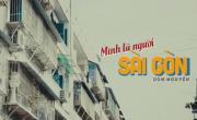 Tải nhạc online Mình Là Người Sài Gòn về điện thoại