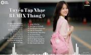 Tải nhạc hot Nhạc Trẻ Remix 2019 Hay Nhất Hiện Nay (Phần 15) mới nhất